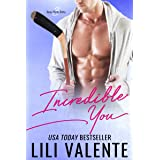 Incredible You: A Sexy Flirty Dirty Standalone