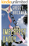 Imperfect Daddy (The Imperfect Series:  A Sophia Burgess and Ray Stone Mystery Book 2)