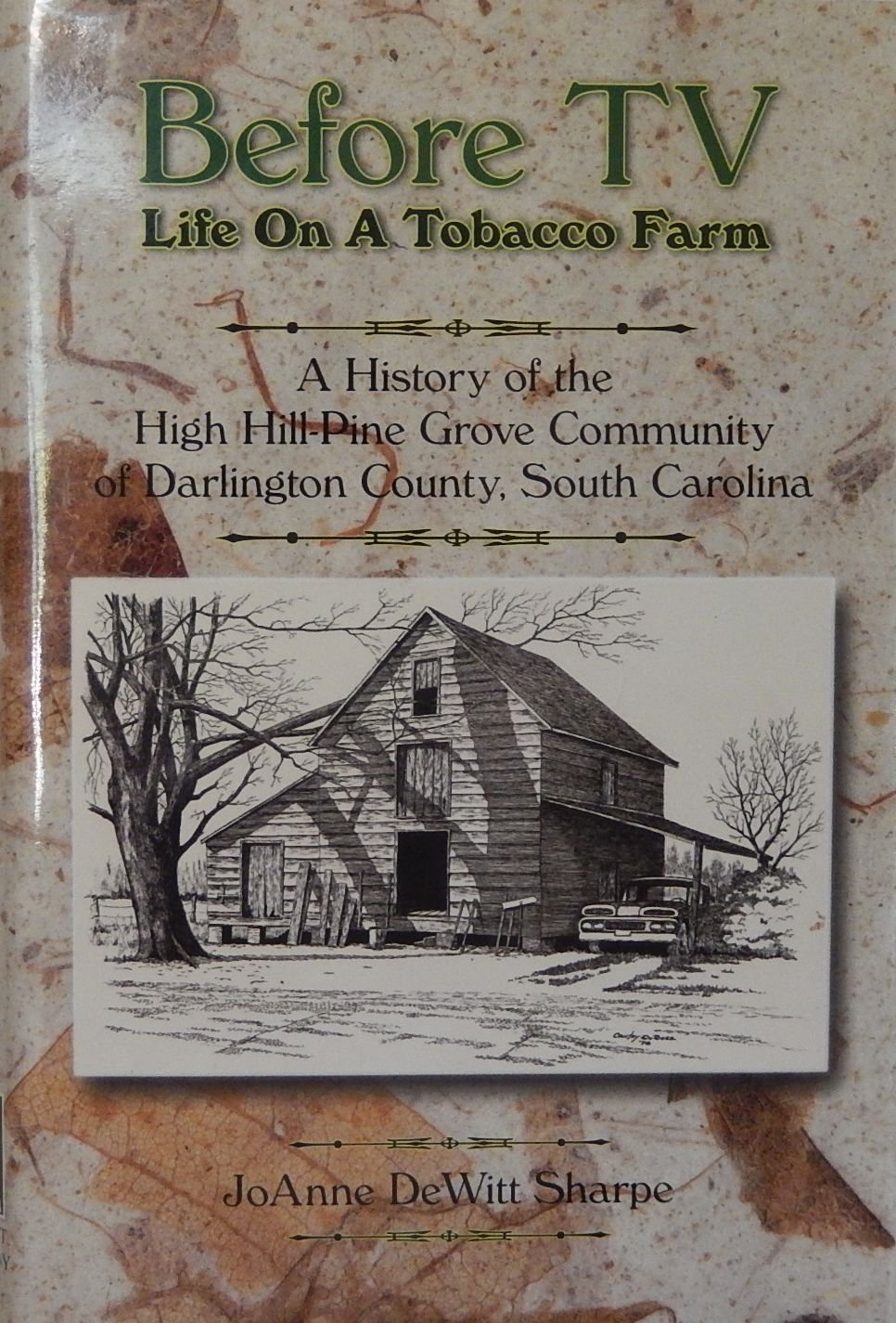 Read Online Before Tv Life on a Tobacco Farm a History of the High Hill-pine Grove Community of Darlington County, South Carolina ebook