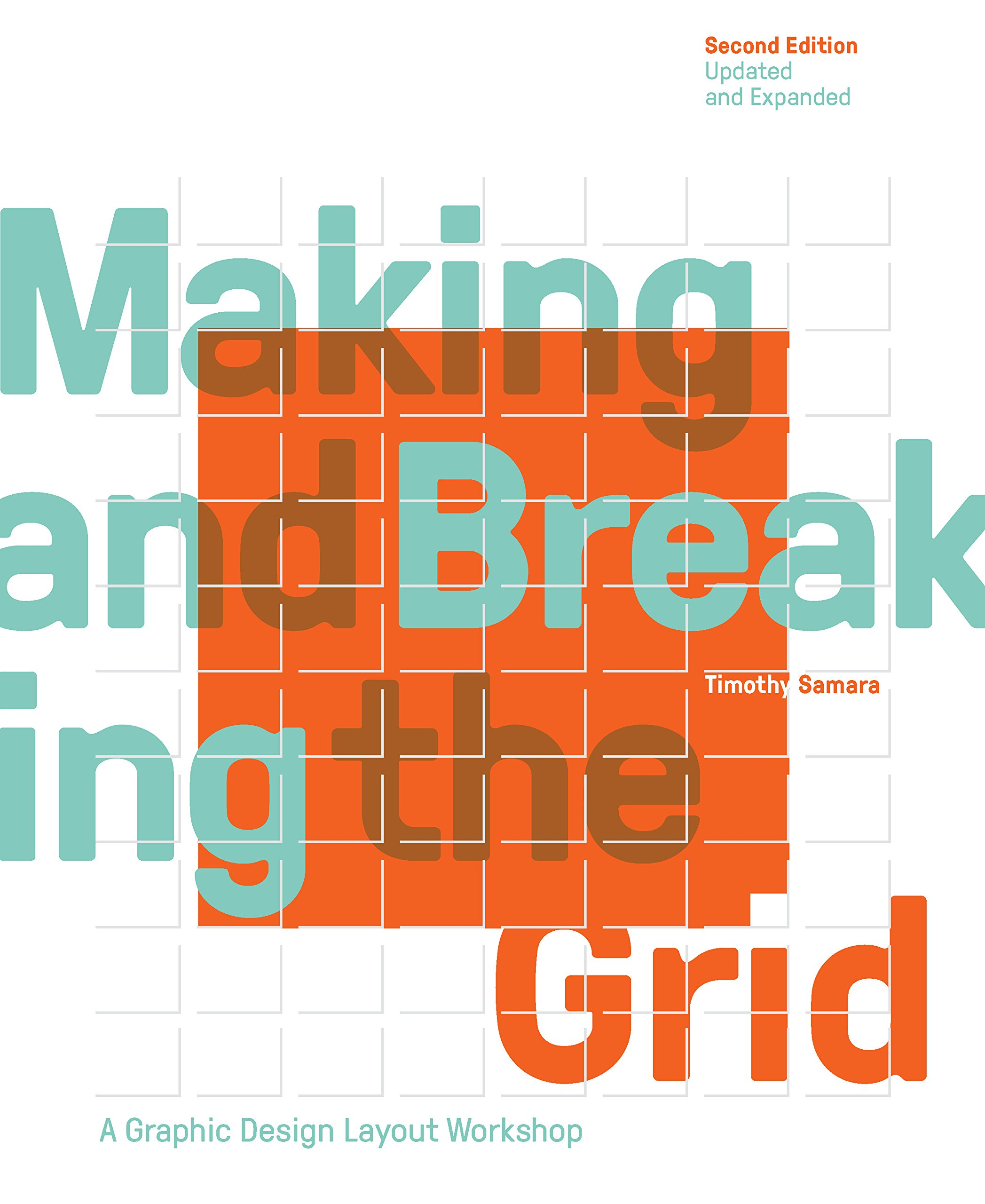 Making and Breaking the Grid, Second Edition, Updated and Expanded: A Graphic Design Layout Workshop by AURUM