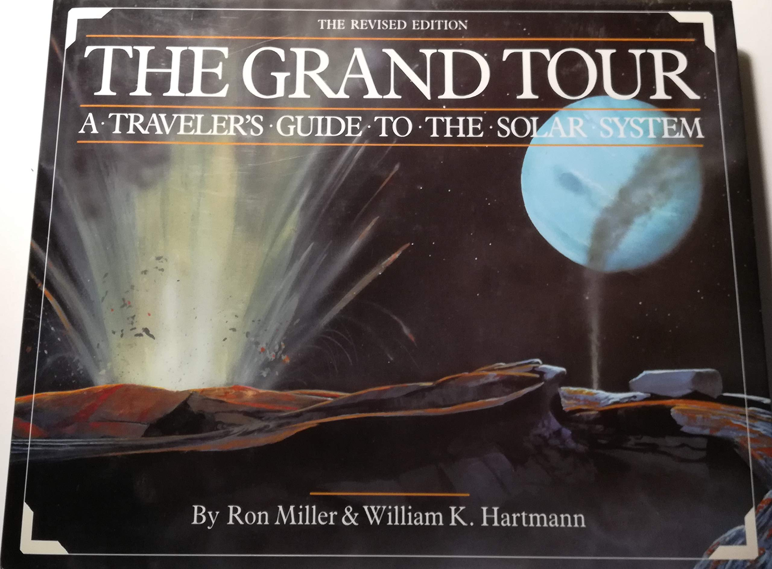 The Grand Tour: A Travelers Guide to the Solar System ...