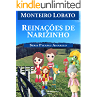 Reinações de Narizinho (Série Picapau Amarelo Livro 1)