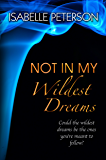Not In My Wildest Dreams: Dream Series, Book 2