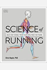 Science of Running: Analyse your Technique, Prevent Injury, Revolutionize your Training Kindle Edition