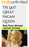 The Last Great Pagan Queen: Book Three: Winwæd