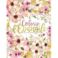 Colorie l'Évangile : Un livre de coloriage chrétien pour adultes: Un livre religieux unique où figurent 43 versets de la Bible à colorier
