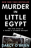Murder in Little Egypt: The True Story of a Father's Ultimate Betrayal