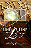 LINEAGE-LINE AND LEGACY