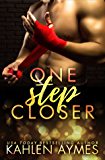 One Step Closer: A stepbrother, stand-alone novel.