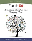 EarthEd (State of the World): Rethinking Education on a Changing Planet (State of the World (Paperback))