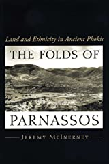 The Folds of Parnassos: Land and Ethnicity in Ancient Phokis Kindle Edition