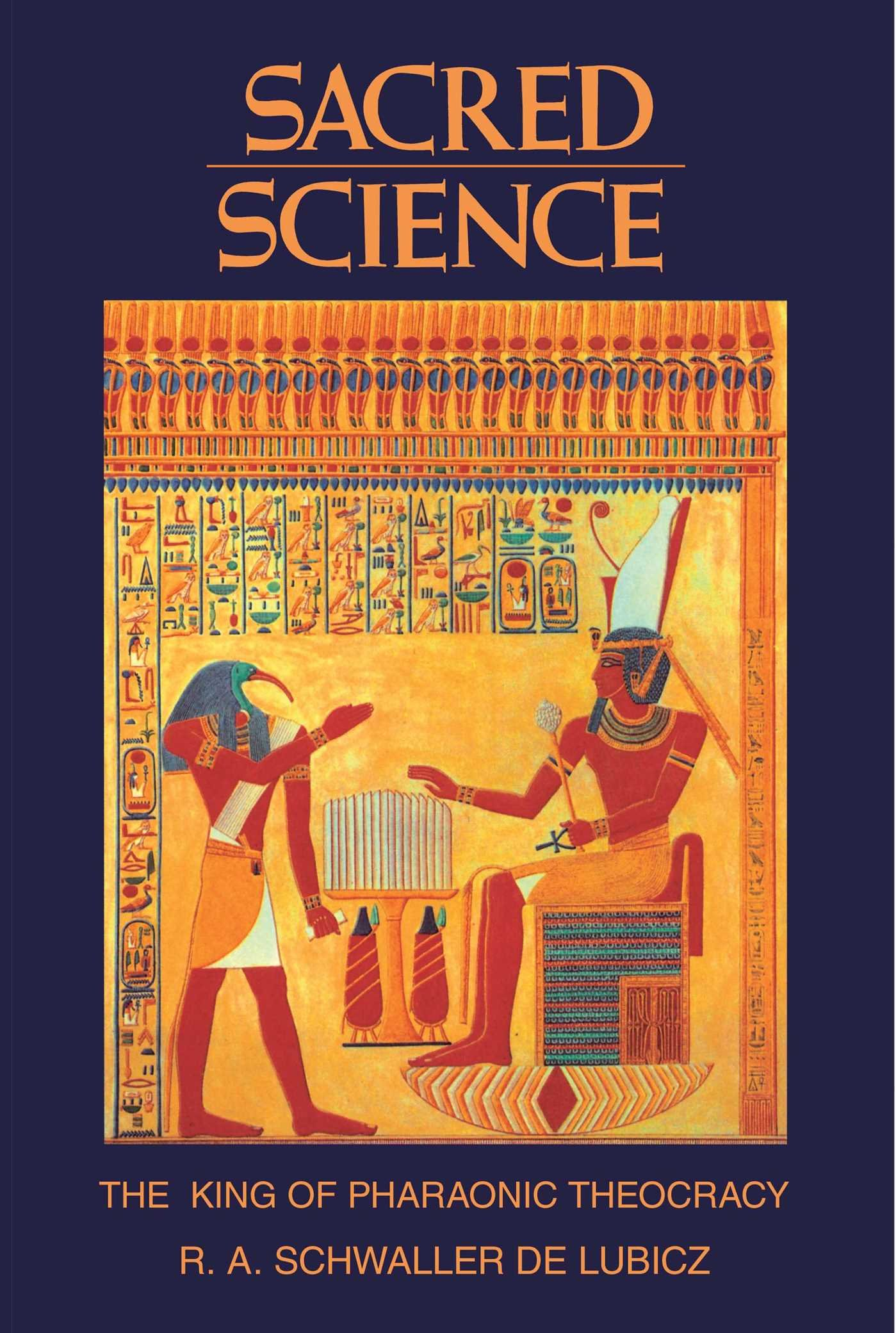 Sacred science the king of pharaonic theocracy r a schwaller de sacred science the king of pharaonic theocracy r a schwaller de lubicz 9780892812226 amazon books fandeluxe Images