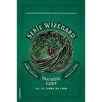 Training camp. El libro de Cash: Serie Wizenard. Libro III: 3 (Roca Juvenil)