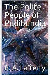 The Polite People of Pudibundia Kindle Edition