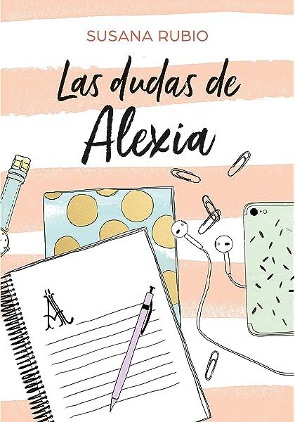 Las dudas de Alexia (Saga Alexia 2): Amazon.es: Rubio ...