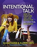 Intentional Talk: How to Structure and Lead Productive Mathematical Discussions