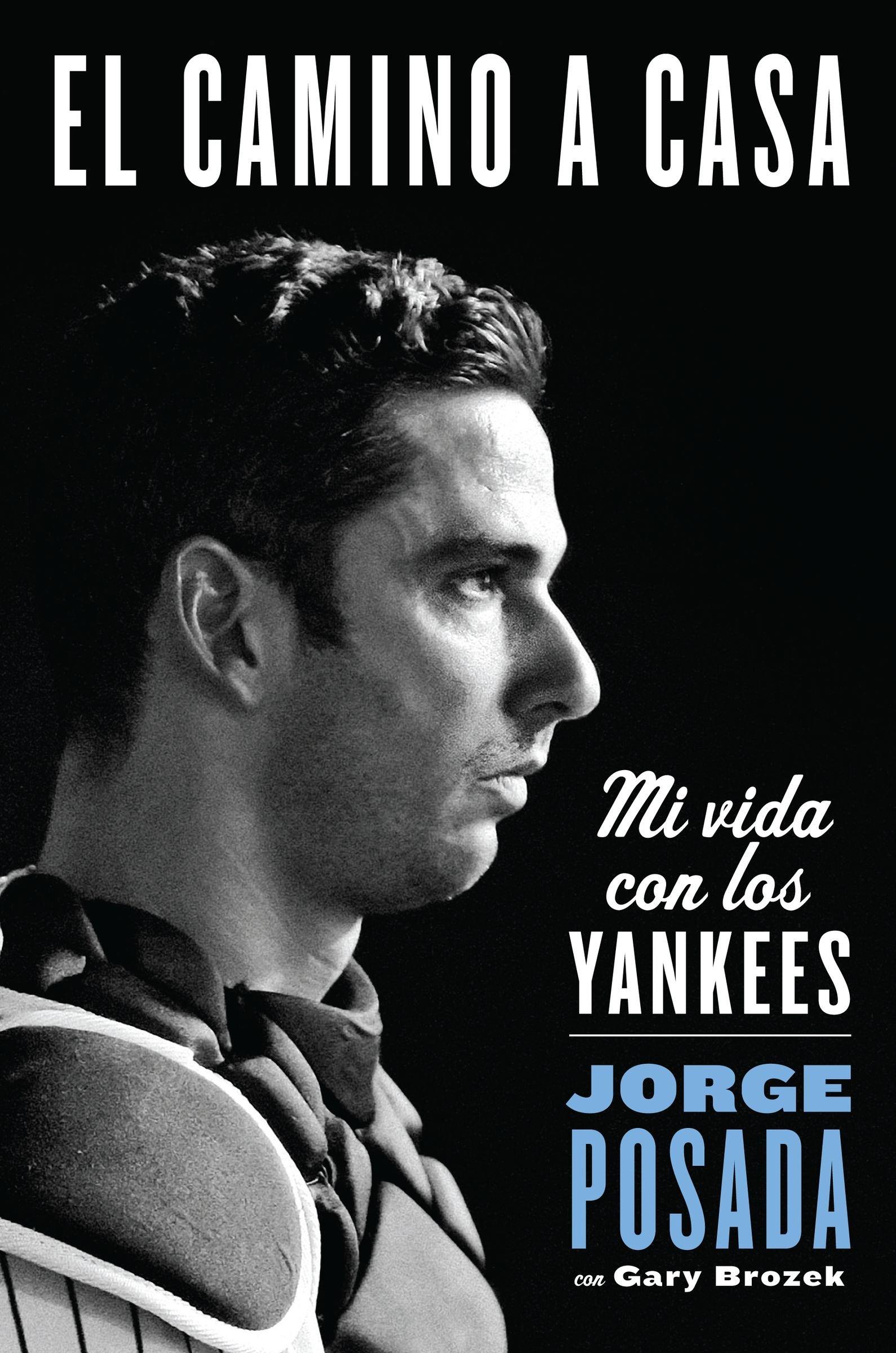 camino a casa: Mi vida con los Yankees (Spanish Edition)