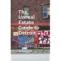 The Unreal Estate Guide to Detroit (English Edition)