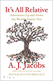 It's All Relative: Adventures Up and Down the World's Family Tree (English Edition)