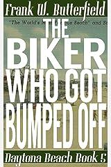 The Biker Who Got Bumped Off (Daytona Beach Book 5) Kindle Edition