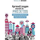 Aprendizagem Baseada em Projetos: Educação Diferenciada para o Século XXI