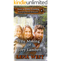 The Making of Joey Lambert (Love in Oxley Crossing Book 6)