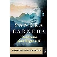 Un océano para llegar a ti: Finalista Premio Planeta 2020 (Autores Españoles e Iberoamericanos)