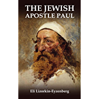 The Jewish Apostle Paul: Rethinking One of the Greatest Jews that Ever Lived. (English Edition)