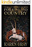 For King and Country: The Saga of Thistles and Roses (The Warrior Queen Book 1)
