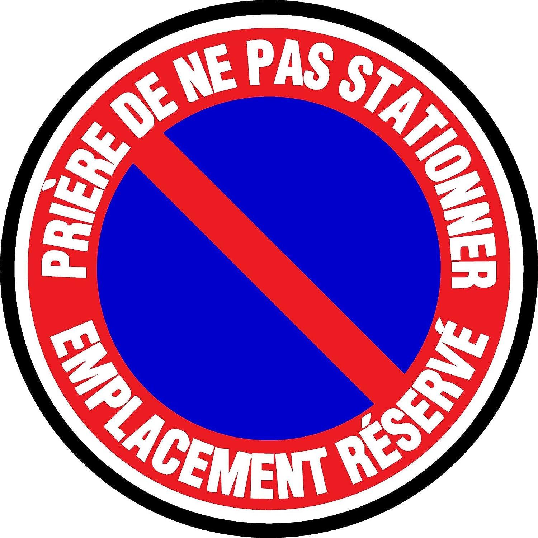 Diam/ètre 150Mm Rigide Priere de ne pas stationner emplacement reserve Panneau