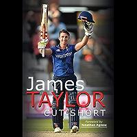 James Taylor: Cut Short (English Edition)