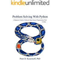 Problem Solving with Python 3.6 Edition: A beginner's guide to Python & open-source programming tools