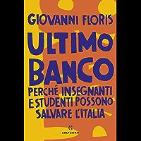 Ultimo banco: Perché insegnanti e studenti possono salvare l'Italia
