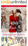 Any Way You Plan It: An Upper Crust Series Novel - a small town friends to lovers romance