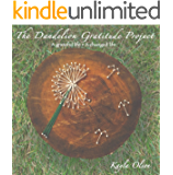 The Dandelion Gratitude Project: A grateful life = a changed life