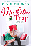 The Mistletoe Trap (Heart in the Game Book 2)