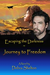 Escaping the Darkness: Journey to Freedom Kindle Edition