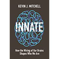 Innate: How the Wiring of Our Brains Shapes Who We Are