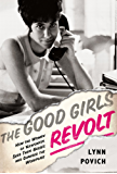 The Good Girls Revolt: How the Women of Newsweek Sued their Bosses and Changed the Workplace (English Edition)