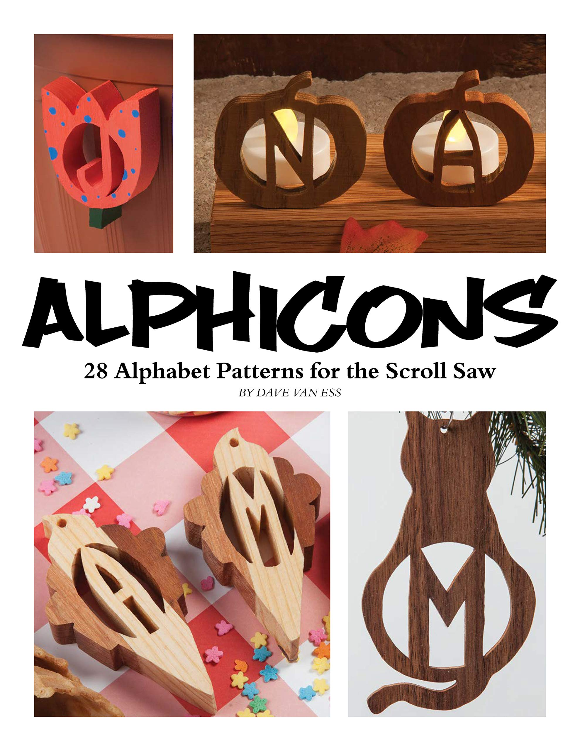 Alphicons: 28 Alphabet Patterns for the Scroll Saw (Fox Chapel Publishing) Ready-to-Cut Artistic Letters to Customize Any Woodworking Project; ...