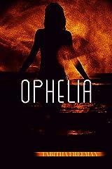 Ophelia Kindle Edition