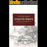 Immortal Fang's Longevity Qigong: Rubbing the Abdomen to Prevent Illness and Prolong Life