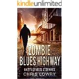 Battlefield Z Zombie Blues Highway a post apocalyptic sci fi adventure