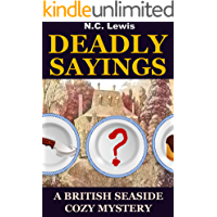 Deadly Sayings: A fast-paced murder mystery with lots of twists, turns and humor (A British Seaside Cozy Mystery Book 2)