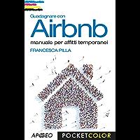 Guadagnare con Airbnb: manuale per affitti temporanei (Web marketing Vol. 24)
