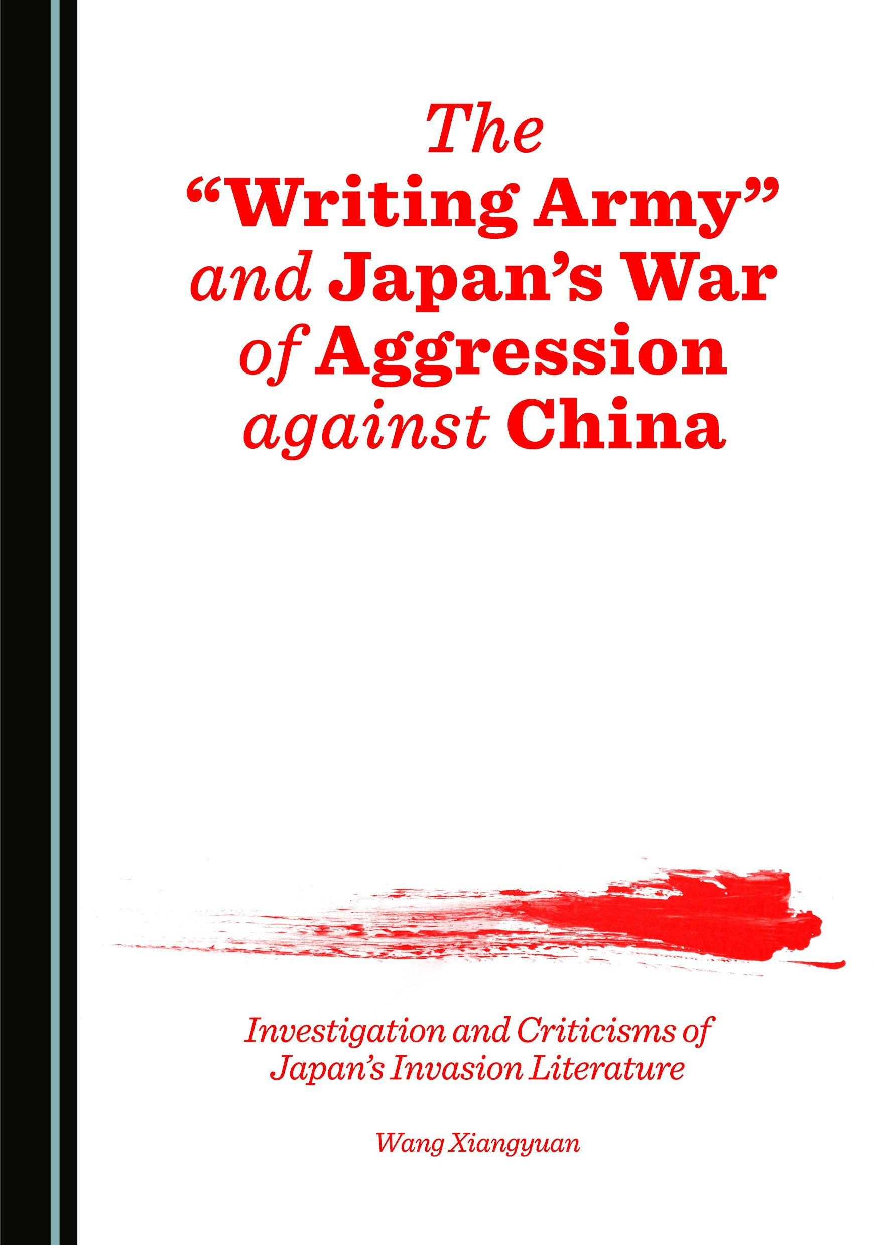Read Online The Writing Army and Japans War of Aggression against China pdf epub