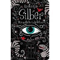 Silber - Das erste Buch der Träume: Roman: 1