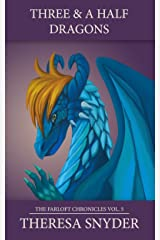 Three & a Half Dragons (The Farloft Chronicles Book 5) Kindle Edition