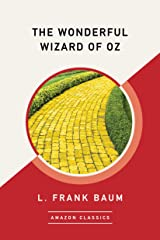 The Wonderful Wizard of Oz (AmazonClassics Edition) Kindle Edition