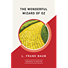 The Wonderful Wizard of Oz (AmazonClassics Edition) (English Edition)